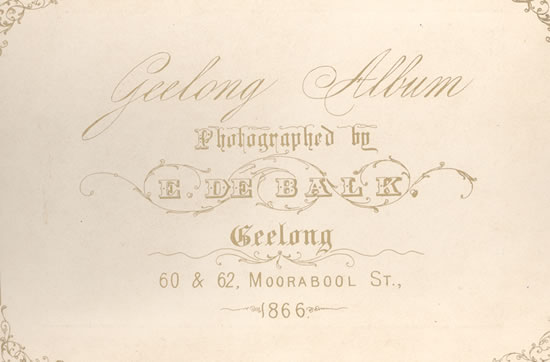Title page of the & quot ;Geelong Album & quot; by E. de Balk, Geelong, 1866