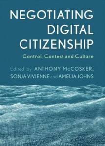 Book cover of Negotiating Digital Citizenship Control, Contest and Culture