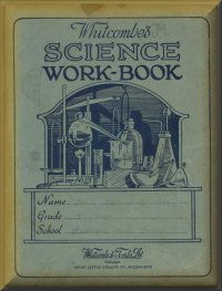 Whitcombe's science work-book, c.1930s