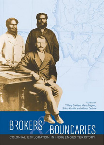 Book cover of Brokers and boundaries: colonial exploration in indigenous territory