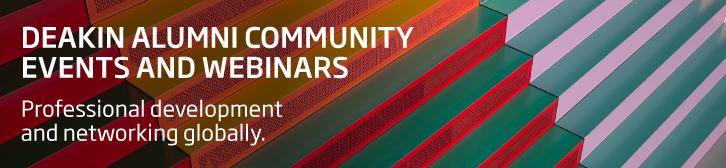 Deakin Alumni Community Events and Webinars