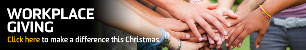Workplace Giving, click here to make a difference this Christmas