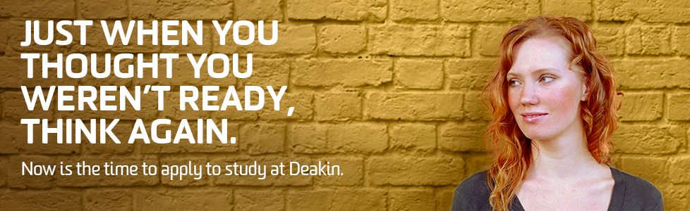 Just when you thought you weren't ready, think again. Now is the time to apply to study.