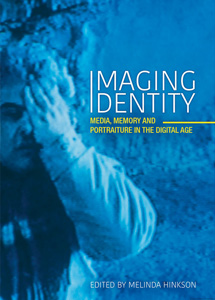 Book cover of  Imaging Identity: Media, Memory and Portraiture in the Digital Age
